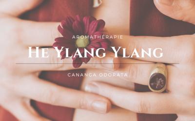l'Huile essentielle d'Ylang-Ylang, la sensualité incarnée